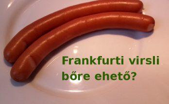 frankfurti virsli bőre ehető